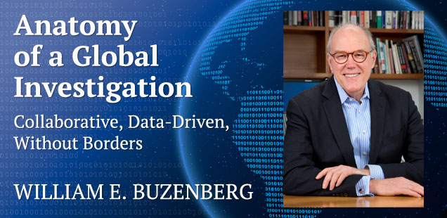 Anatomy of a Global Investigation: Collaborative, Data-Driven, Without Borders