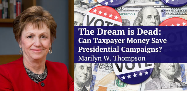 The Dream is Dead: Can Taxpayer Money Save Presidential Campaigns?