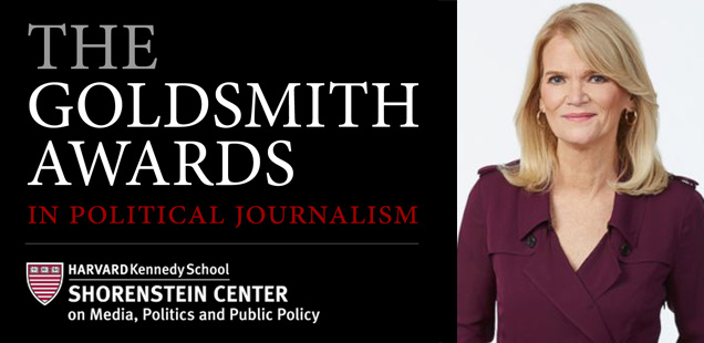 Shorenstein Center Announces Six Finalists for 2018 Goldsmith Prize for Investigative Reporting; Martha Raddatz to Receive Career Award